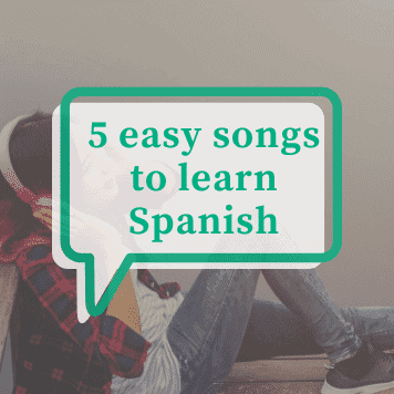 5 easy songs to learn Spanish