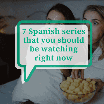 7 Spanish Series That You Should Be Watching