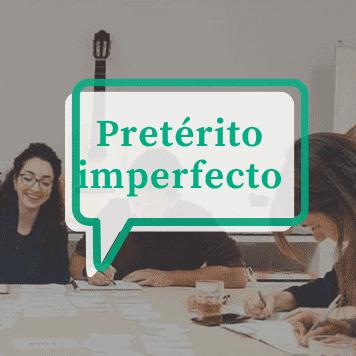 How to use and conjugate the spanish preterito imperfecto