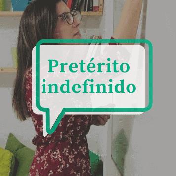 how to use and conjugate the spanish preterito indefinido